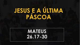Jesus e a última páscoa - Pr Ruy Nogueira