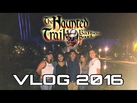 THE HAUNTED TRAIL OF BALBOA PARK - VLOG 2016