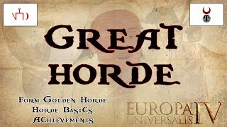 EU4 Great Horde Guide | Golden Horde | Gold Rush Achievement | Tutorial | AAR