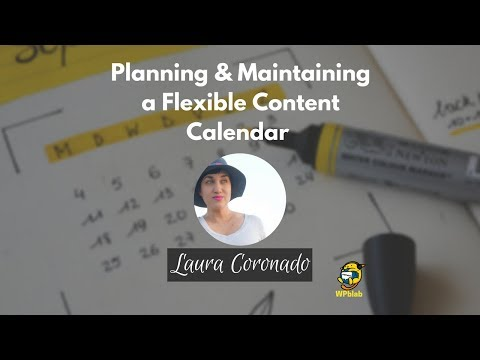 WPblab EP104 - Planning & Maintaining a Flexible Content Calendar w/ Laura Coronado