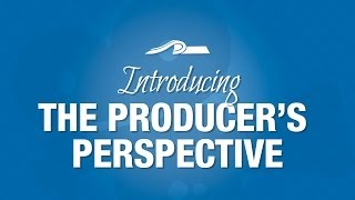 Introducing THE PRODUCER'S PERSPECTIVE -- a new series for screenwriters