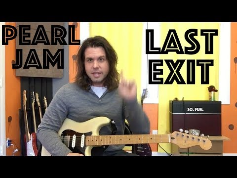 Guitar Lesson: How To Play Last Exit By Pearl Jam