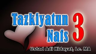 Video Tazkiyatun Nafs (bag. 3) - Ust. Adi Hidayat, Lc, MA : Samudra Ilmu download MP3, 3GP, MP4, WEBM, AVI, FLV September 2018