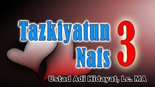 Video Tazkiyatun Nafs (bag. 3) - Ust. Adi Hidayat, Lc, MA : Samudra Ilmu download MP3, 3GP, MP4, WEBM, AVI, FLV Juli 2018