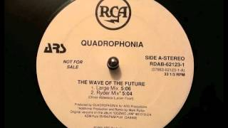 Quadrophonia - The Wave of the Future (Large Mix)