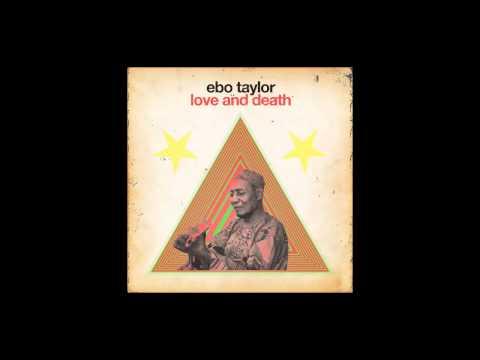 Ebo Taylor - Love & Death (new version)