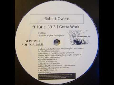 Robert Owens – Gotta Work (Final Take)