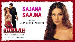 Sajana Saajna Best Audio Song - Gunaah|Bipasha Basu|Alka Yagnik|Abhijeet|Anand Raj Anand