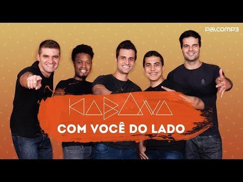 Com Você do Lado - Kabana (versão Palco MP3)