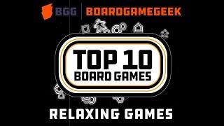Top 10 Relaxing Games - BoardGameGeek Top 10 w/ The Brothers Murph