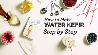 How to Make Water Kefir - Step by Step Guide