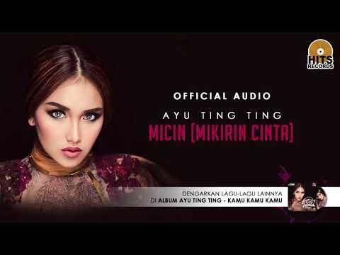 Ayu Ting Ting - Mikirin Cinta (MICIN)   [Official Audio]