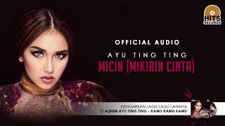 [2.85 MB] Ayu Ting Ting - Mikirin Cinta (MICIN) | [Official Audio]