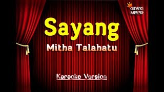 Video Mitha Talahatu - Sayang Karaoke download MP3, 3GP, MP4, WEBM, AVI, FLV Juli 2018