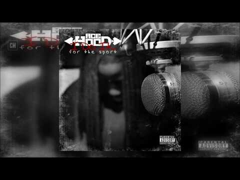 Ace Hood - I Do It... For The Sport [FULL MIXTAPE + DOWNLOAD LINK] [2010]