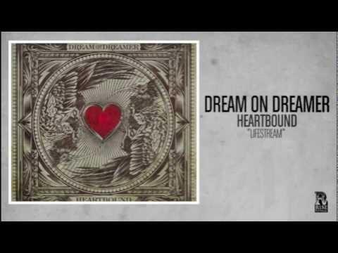 Dream On Dreamer - Lifestream
