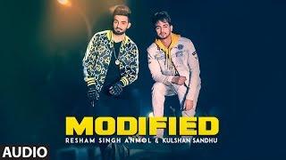 Modified: Resham Singh Anmol, Kulshan Sandhu (Audio Song) | MixSingh | Latest Punjabi Songs 2018