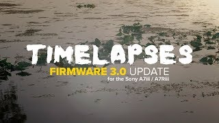 NEW Timelapse Feature for Sony A7iii / A7Riii | Firmware 3.0 Explained!
