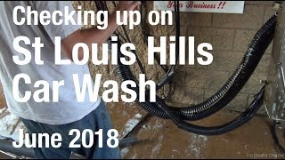 Checking Up on St Louis Hills Car Wash - June 2018