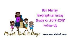 Bob Marley Biographical Essay Grade 6: 2017-18 Follow-Up {w/ Student Presentation}