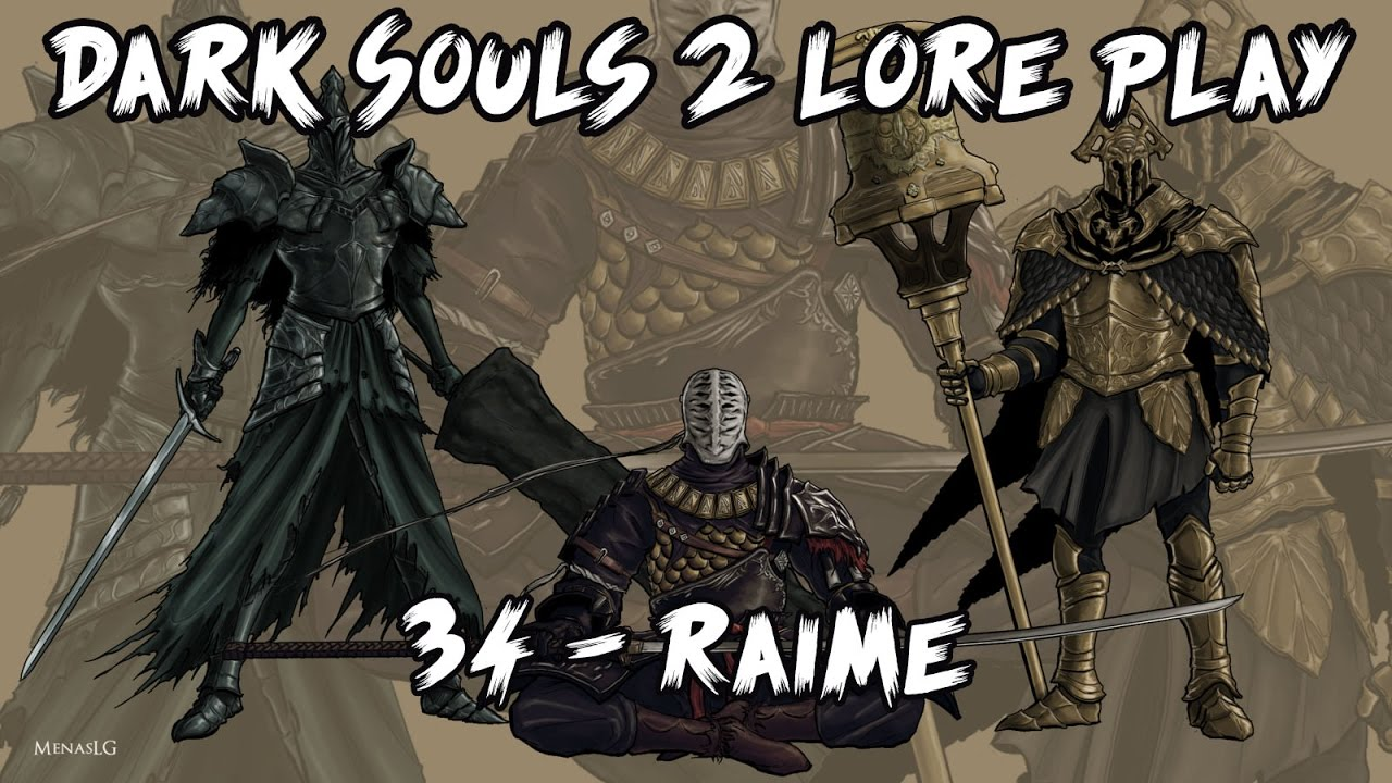 Dark Souls Ii Lore And Speculation: 34 - Conocemos A Raime - YouTube