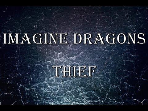 Imagine Dragons - Thief [lyrics]