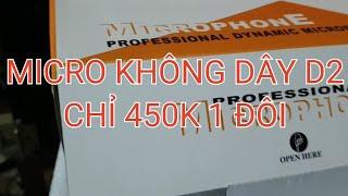 Micro không dây D2 giá khuyến mại chỉ 450k 1 đôi lh 0964.867.866 - 0364.791.604