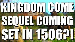 Kingdom Come Deliverance Sequel Coming Set in 1506?!