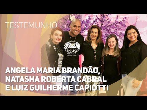 Testemunho - Angela Maria Brandão Natasha Roberta Cabral e Luiz Guilherme Capiotti 2511