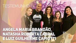Baixar Testemunho - Angela Maria Brandão, Natasha Roberta Cabral e Luiz Guilherme Capiotti (25/11/2015)
