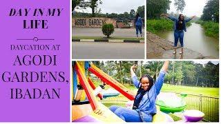 DAY IN MY LIFE || AGODI GARDENS, IBADAN