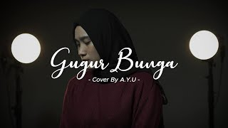 Gugur Bunga | Video Lirik | Cover by A.Y.U