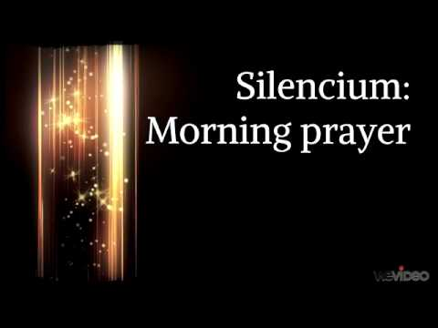 Silencium: Morning prayer