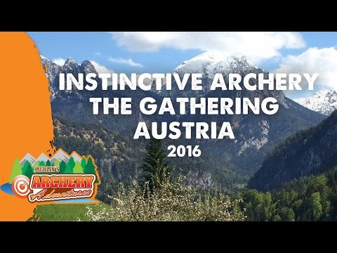 Instinctive Archery - The Gathering Austria 2016 (a traditional archery film)