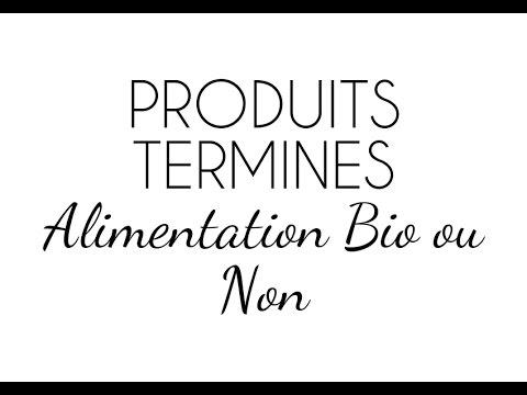 PRODUITS TERMINES - ALIMENTATION BIO ou non
