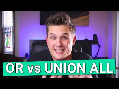 OR Vs UNION ALL - Is One Better For Performance?