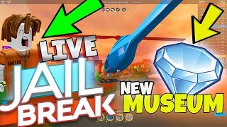 🔴 LIVE NEW JAIL BREAK UPDATE - HELP US ROB THE MUSEUM - ROBLOX 99,999