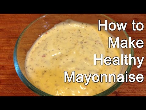 How to Make Healthy Mayonnaise