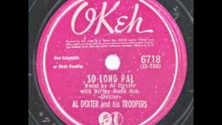 Al Dexter & His Troopers. So Long, Pal (Okeh 6718, 1942)