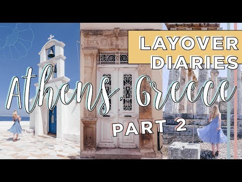 Athens, Greece in 50 Hours   Part Two