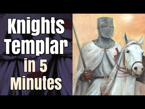 The Knights Templar in 5 Minutes