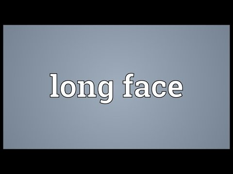 Long face Meaning