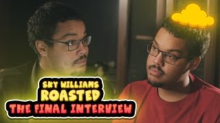 Repeat youtube video SKY WILLIAMS ROASTED: THE FINAL INTERVIEW