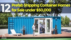 12 Prefab Shipping  Container Homes for Sale under $50,000