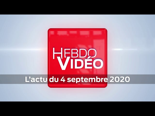 Hebdo Vidéo - L'actu du 4 septembre 2020