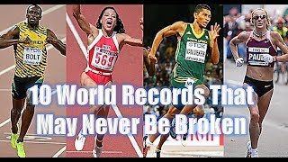 Top 10 World Records That May Never Be Broken || Top Track World Record Rankings
