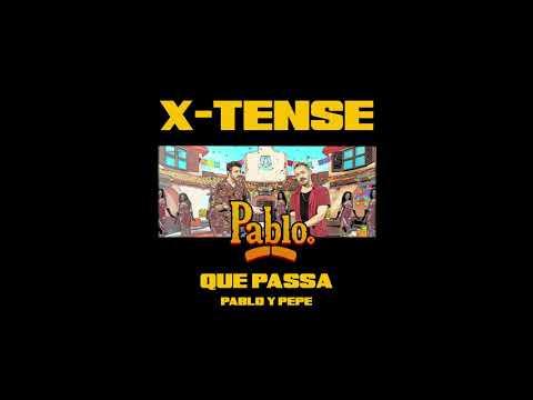 x-tense---qué-passa-(pablo-y-pepe)-[pablo-s01-ep01]