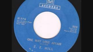 Z Z Hill - One Way Love Affair