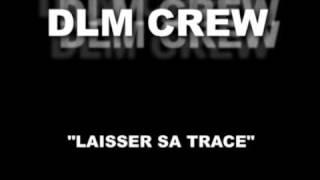 DLM CREW - LAISSER SA TRACE