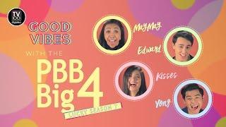 Good Vibes with PBB Big 4